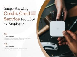 Image Showing Credit Card Service Provided By Employee