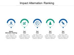 Impact Alternation Ranking Ppt Powerpoint Presentation Icon Layout Cpb
