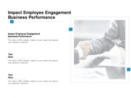 Impact Employee Engagement Business Performance Ppt Powerpoint Slides Cpb