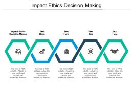 Impact Ethics Decision Making Ppt Powerpoint Presentation Infographics Show Cpb