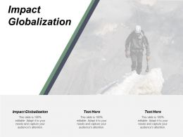 Impact Globalization Ppt Powerpoint Presentation Show Examples Cpb