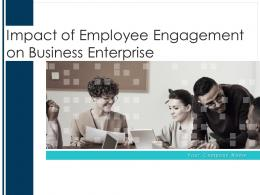 Impact Of Employee Engagement On Business Enterprise Powerpoint Presentation Slides