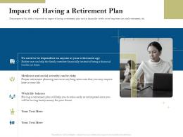 Impact Of Having A Retirement Plan Pension Plans Ppt Demonstration