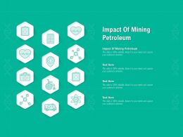 Impact Of Mining Petroleum Ppt Powerpoint Presentation Infographic Template