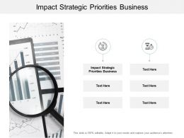 Impact Strategic Priorities Business Ppt Powerpoint Presentation Ideas Cpb