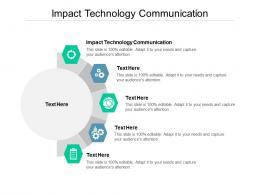 Impact Technology Communication Ppt Powerpoint Presentation Summary Graphics Tutorials Cpb