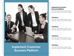Implement Customer Success Platform Ppt Powerpoint Presentation Portfolio Examples Cpb