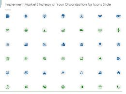 Implement Market Strategy Of Your Organization For Icons Slide Ppt Powerpoint Presentation