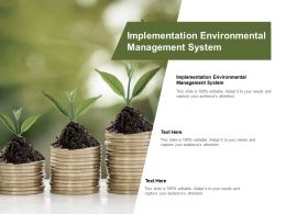 Implementation Environmental Management System Ppt Powerpoint Presentation Layouts Slides Cpb