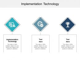 Implementation Technology Ppt Powerpoint Presentation Professional Graphics Cpb