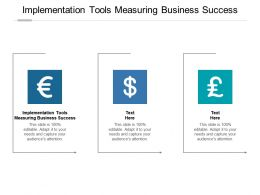 Implementation Tools Measuring Business Success Ppt Powerpoint Presentation Ideas Cpb