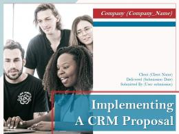 Implementing A CRM Proposal Powerpoint Presentation Slides