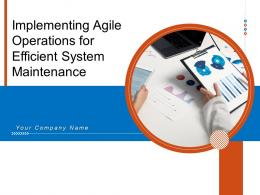 Implementing Agile Operations For Efficient System Maintenance Complete Deck