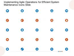 Implementing Agile Operations For Efficient System Maintenance Icons Slide Ppt Themes