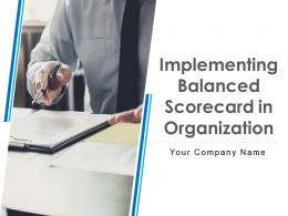 Implementing Balanced Scorecard In Organization Powerpoint Presentation Slides