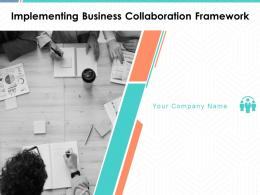 Implementing Business Collaboration Framework Powerpoint Presentation Slides