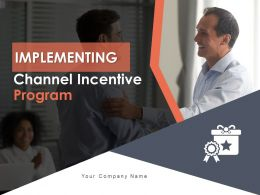Implementing Channel Incentive Program Powerpoint Presentation Slides