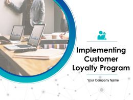Implementing Customer Loyalty Program Powerpoint Presentation Slides