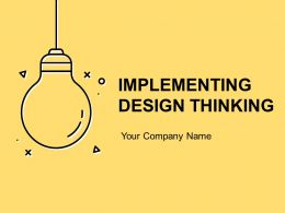 Implementing Design Thinking Powerpoint Presentation Slides