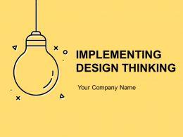 Implementing Design Thinking Powerpoint Presentation Slides