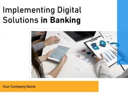 Implementing Digital Solutions In Banking Powerpoint Presentation Slides