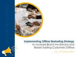 Implementing Offline Marketing Strategy To Increase Brand Awareness And Retain Existing Customers Offline