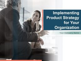 Implementing Product Strategy For Your Organization Powerpoint Presentation Slides