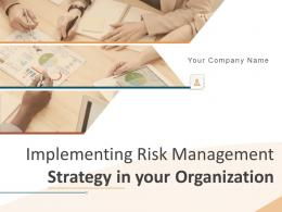 Implementing Risk Management Strategy In Your Organization Complete Deck