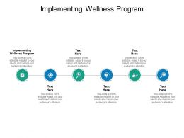 Implementing Wellness Program Ppt Powerpoint Presentation Gallery Cpb