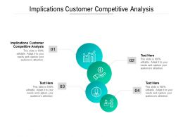 Implications Customer Competitive Analysis Ppt Powerpoint Presentation Icon Summary Cpb