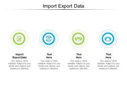 Import Export Data Ppt Powerpoint Presentation Styles Design Templates Cpb