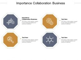 Importance Collaboration Business Ppt Powerpoint Slides Background Designs Cpb