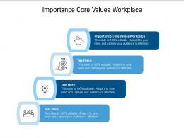 Importance Core Values Workplace Ppt Powerpoint Presentation Summary Layout Cpb