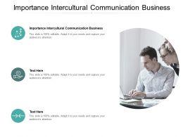 Importance Intercultural Communication Business Ppt Powerpoint Presentation Professional Designs Cpb