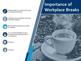 Importance Of Workplace Breaks Icons Ppt Powerpoint Presentation Ideas Graphic Tips