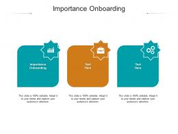 Importance Onboarding Ppt Powerpoint Presentation File Layouts Cpb