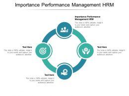 Importance Performance Management Hrm Ppt Powerpoint Presentation Infographics Smartart Cpb