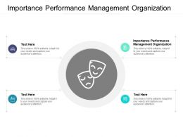 Importance Performance Management Organization Ppt Powerpoint Presentation Slides Cpb