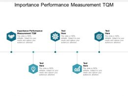 Importance Performance Measurement Tqm Ppt Powerpoint Presentation Infographics Cpb