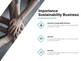Importance Sustainability Business Ppt Powerpoint Presentation Summary Cpb
