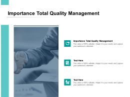 Importance Total Quality Management Ppt Powerpoint Presentation Pictures Graphics Download Cpb