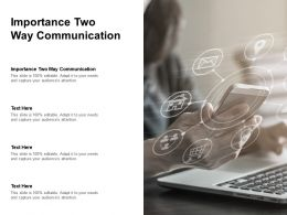 Importance Two Way Communication Ppt Powerpoint Presentation Infographic Cpb
