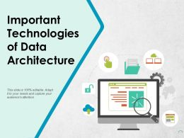 Important Technologies Of Data Architecture Ppt Pictures Display