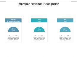 Improper Revenue Recognition Ppt Powerpoint Presentation Portfolio Slideshow Cpb