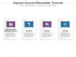 Improve Account Receivable Turnover Ppt Powerpoint Presentation Icon Information Cpb