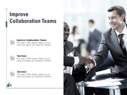 Improve Collaboration Teams Ppt Powerpoint Presentation Show Graphics Cpb