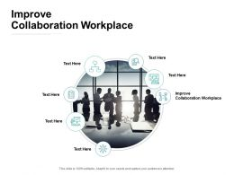 Improve Collaboration Workplace Ppt Powerpoint Ideas Picture Cpb
