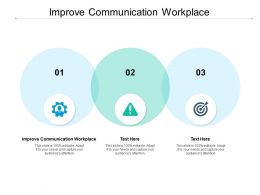 Improve Communication Workplace Ppt Powerpoint Presentation Layouts Clipart Cpb