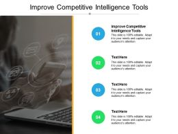 Improve Competitive Intelligence Tools Ppt Powerpoint Presentation Icon Tips Cpb