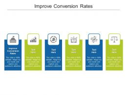 Improve Conversion Rates Ppt Powerpoint Presentation Infographics Graphics Cpb